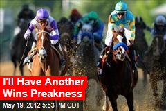 I'll Have Another Wins Preakness