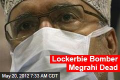 Lockerbie Bomber Megrahi Dead