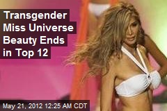 Transgender Miss Universe Beauty Ends in Top 12