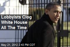 Lobbyists Clog White House All The Time