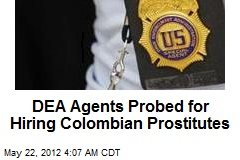 DEA Agents Probed for Hiring Colombian Prostitutes