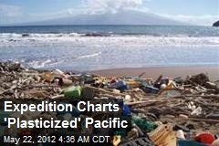 Expedition Charts 'Plasticized' Pacific