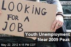 Youth Unemployment Near 2009 Peak