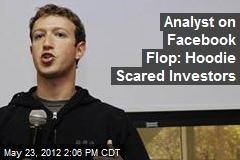 Analyst on Facebook Flop: Hoodie Scared Investors
