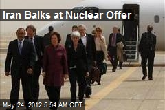 Iran Balks at Nuclear Offer