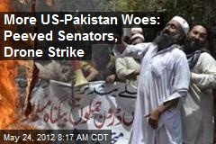 More US-Pakistan Woes: Peeved Senators, Drone Strike