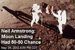 Neil Armstrong: Moon Landing Had 50-50 Chance