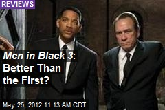 Men in Black 3 : Better Than the First?