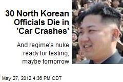30 North Korean Officials Die in 'Car Crashes'