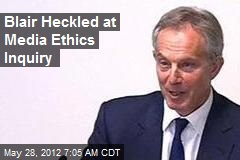 Blair Heckled at Media Ethics Inquiry