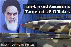 Iran-Linked Assassins Targeted US Officials