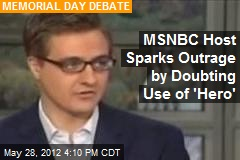 MSNBC Host Sparks Outrage by Doubting Use of 'Hero'