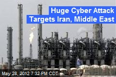 Huge Cyber Attack Targets Iran, Middle East