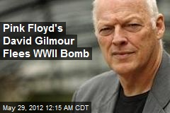Pink Floyd's David Gilmour Flees WWII Bomb