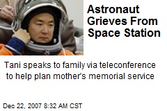 Astronaut Grieves From Space Station