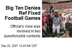 Big Ten Denies Ref Fixed Football Games