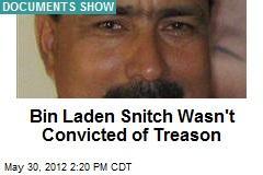 Bin Laden Snitch Wasn't Convicted of Treason