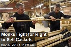 Monks Fight for Right to Sell Caskets