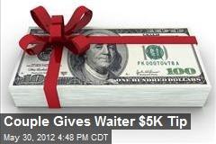 Couple Gives Waiter $5K Tip