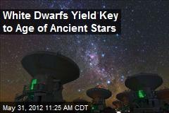 White Dwarfs Yield Key to Age of Ancient Stars