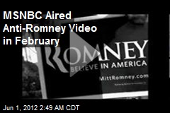 MSNBC Aired Anti-Romney Video in February