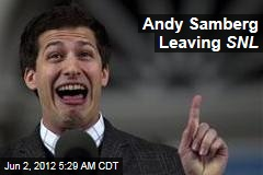 Andy Samberg Leaving SNL