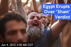 Egypt Erupts Over 'Sham' Verdict