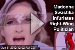 Madonna Swastika Infuriates French Politician