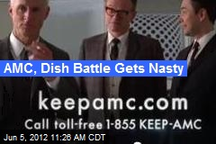 AMC, Dish Battle Gets Nasty