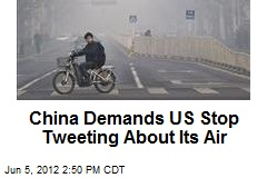 China Demands US Stop Tweeting About Its Air