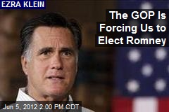 The GOP Is Forcing Us to Elect Romney