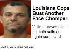 Louisiana Cops Bust Another Face-Chomper