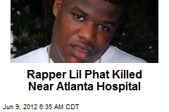 Rapper Lil Phat Killed Near Atlanta Hospital