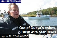 Out of Dubya's Ashes, Bush 41's Star Rises