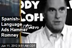 Spanish- Language Ads Hammer Romney