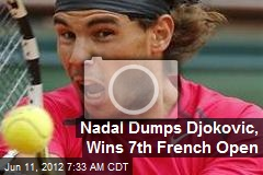 Nadal Dumps Djokovic, Wins 7th French Open