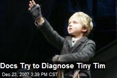 Docs Try to Diagnose Tiny Tim