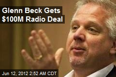 Glenn Beck Gets New $100M Radio Deal