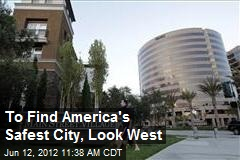To Find America's Safest City, Look West