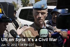 UN on Syria: It's a Civil War