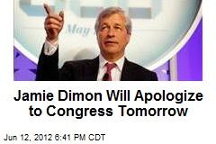 Jamie Dimon Will Apologize to Congress Tomorrow