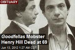 Goodfellas Mobster Henry Hill Dead at 69