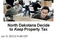 North Dakotans Decide to Keep Property Tax