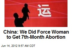 China: We Did Force Woman to Get 7th-Month Abortion