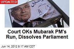 Egypt Court: Mubarak's PM Can Run