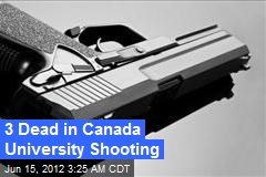 4 Dead in Canada University Shooting
