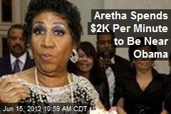 Aretha Spends $2K Per Minute to Be Near Obama
