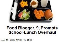 Food Blogger, 9, Prompts School- Lunch Overhaul
