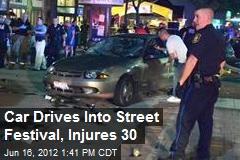 Driver Plows Through Street Festival, Injures 30