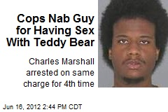 Cops Nab Guy for Having Sex With Teddy Bear